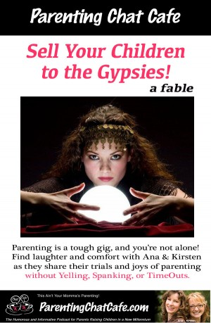 Sell Your Children to the Gypsies (a fable)